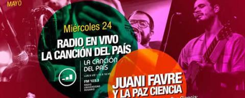 Juani Favre y La Paz Ciencia en el Ciclo de La Canción del Pais