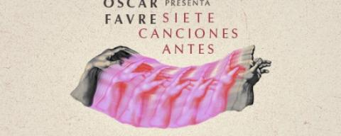 Oscar Favre - Siete canciones antes